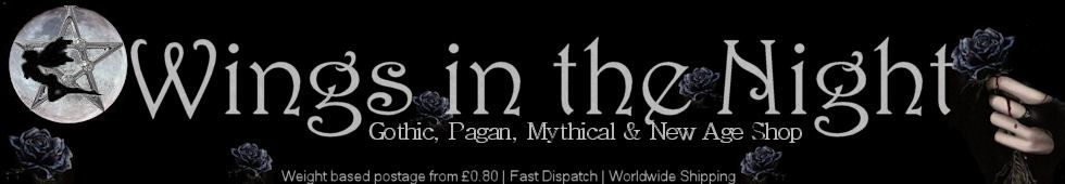 Wings in the Night www.wings-in-the-night.co.uk Gothic, Pagan, Mythical and New Ago UK online shop
